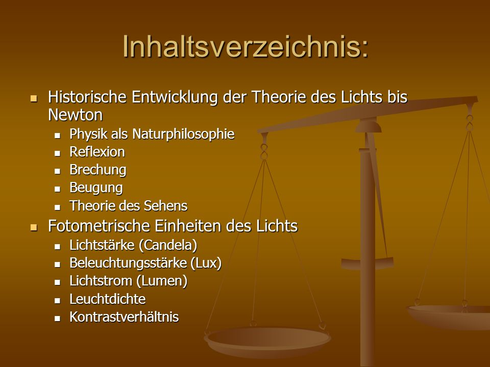 Inhaltsverzeichnis: Historische Entwicklung der Theorie des Lichts bis Newton Historische Entwicklung der Theorie des Lichts bis Newton Physik als Nat
