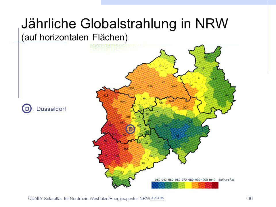 36 Jährliche Globalstrahlung in NRW (auf horizontalen Flächen) D D : Düsseldorf Quelle: Solaratlas für Nordrhein-Westfalen/Energieagentur NRW; a d a m