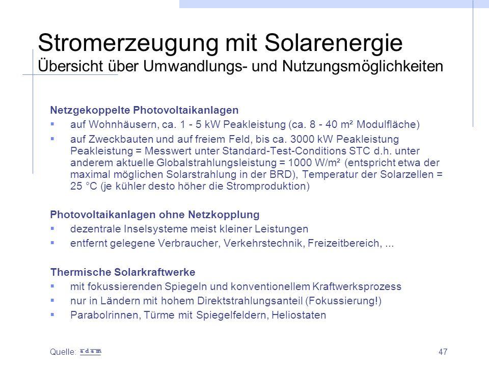47 Stromerzeugung mit Solarenergie Übersicht über Umwandlungs- und Nutzungsmöglichkeiten Netzgekoppelte Photovoltaikanlagen  auf Wohnhäusern, ca. 1 -
