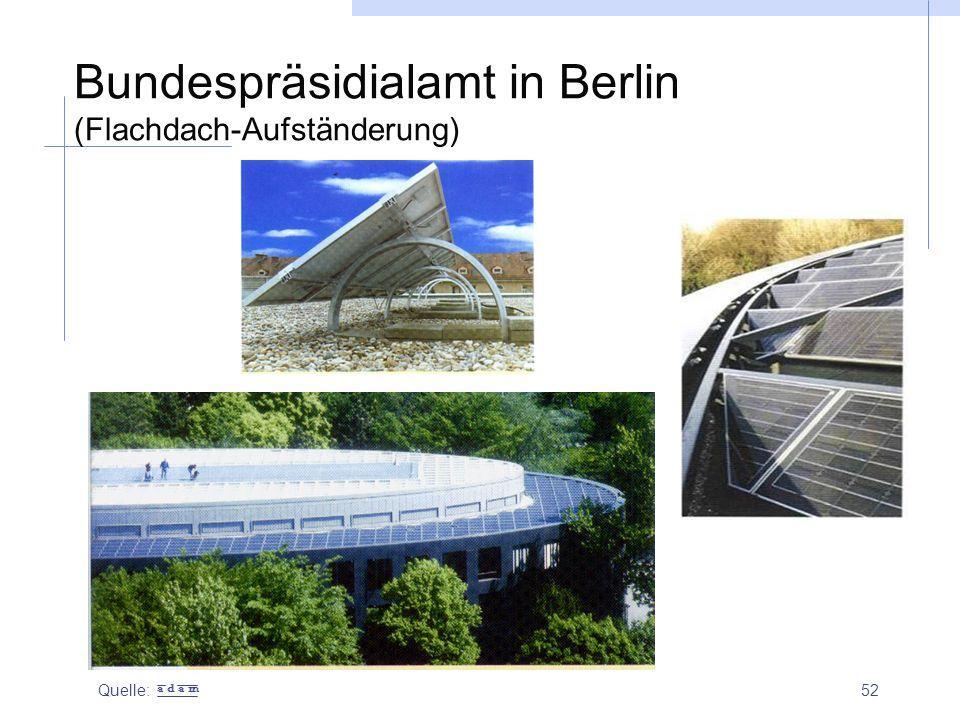 52 Bundespräsidialamt in Berlin (Flachdach-Aufständerung) Quelle: a d a m
