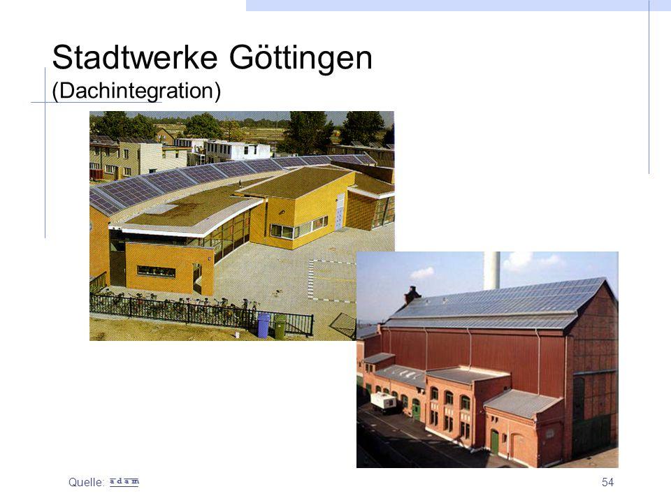 54 Stadtwerke Göttingen (Dachintegration) Quelle: a d a m