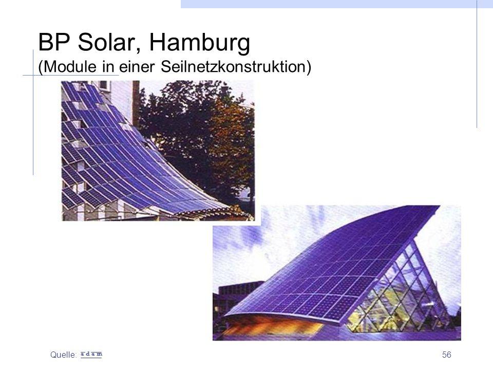 56 BP Solar, Hamburg (Module in einer Seilnetzkonstruktion) Quelle: a d a m