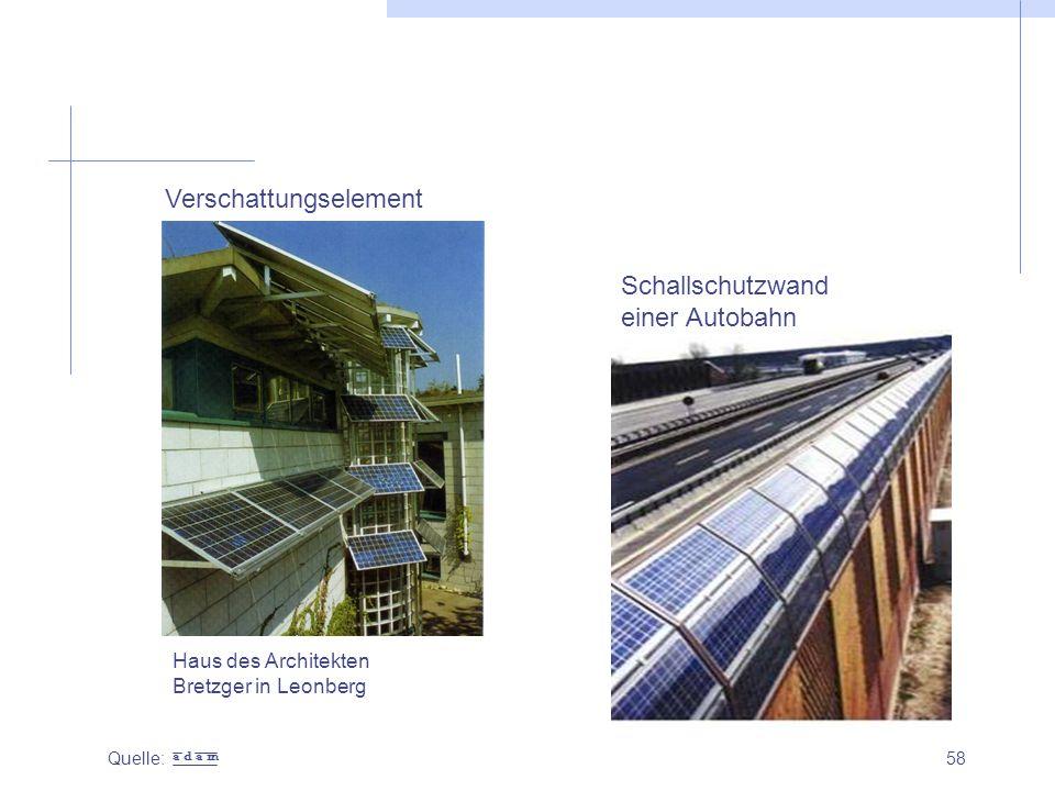 58 Quelle: Haus des Architekten Bretzger in Leonberg Verschattungselement Schallschutzwand einer Autobahn a d a m