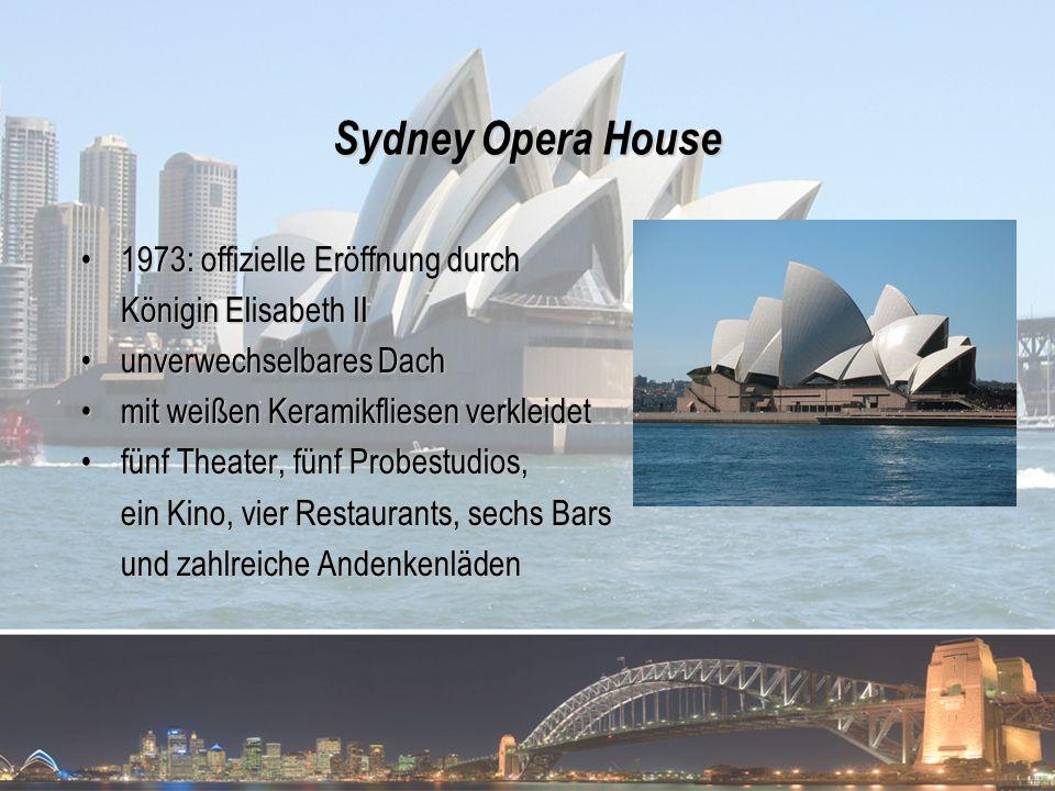 Sydney Opera House 1973: offizielle Eröffnung durch1973: offizielle Eröffnung durch Königin Elisabeth II unverwechselbares Dachunverwechselbares Dach