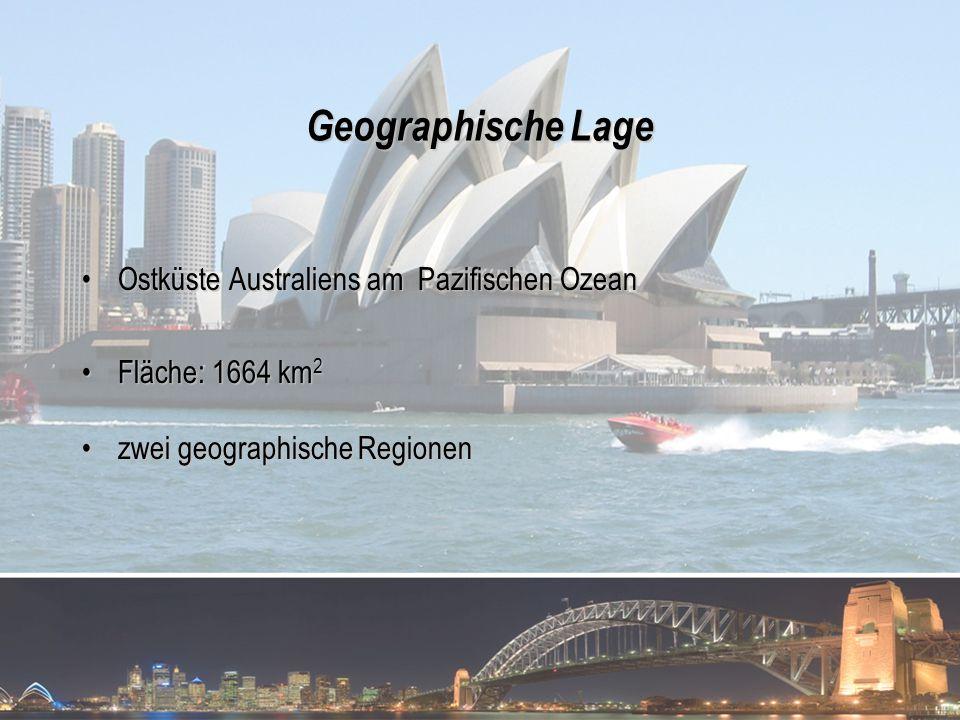 Geographische Lage Ostküste Australiens am Pazifischen OzeanOstküste Australiens am Pazifischen Ozean Fläche: 1664 km 2Fläche: 1664 km 2 zwei geograph