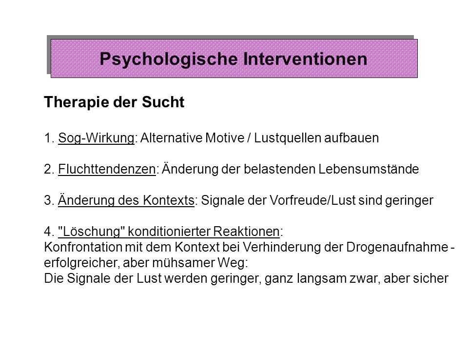 Psychologische Interventionen Prävention - Flucht in die Sucht Familie: 1. Belastungen durch die Schule: Akzeptieren von Begabungsmängeln, Bewertung d