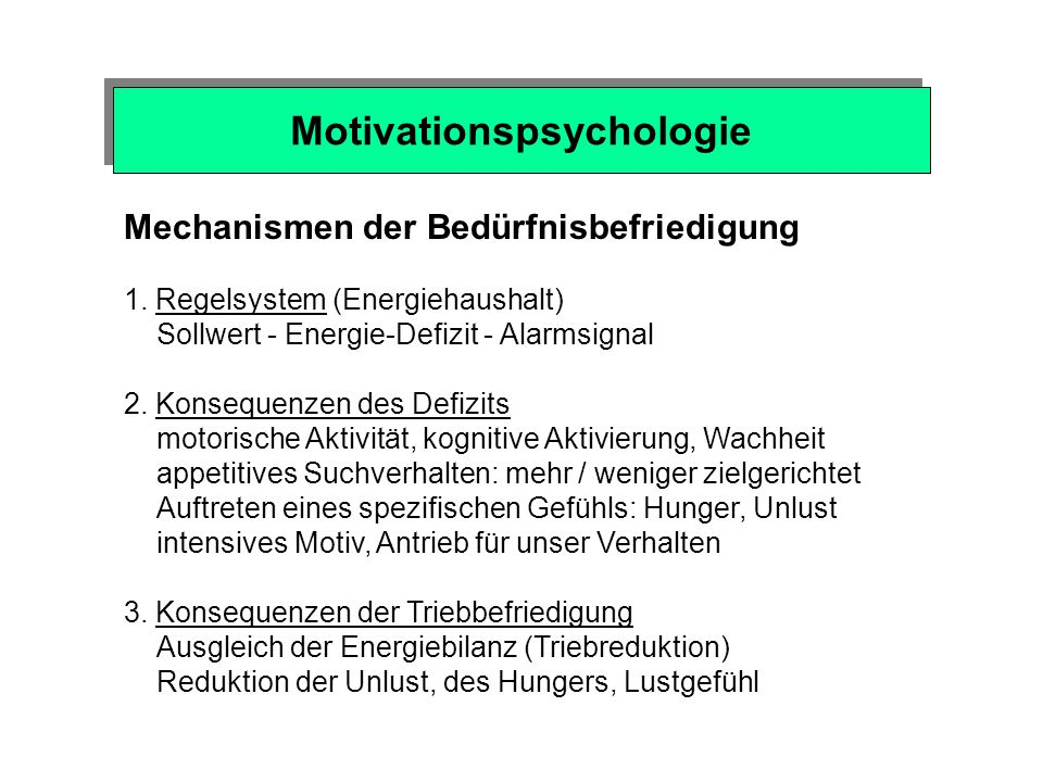 Motivationspsychologie Mechanismen der Bedürfnisbefriedigung 1.