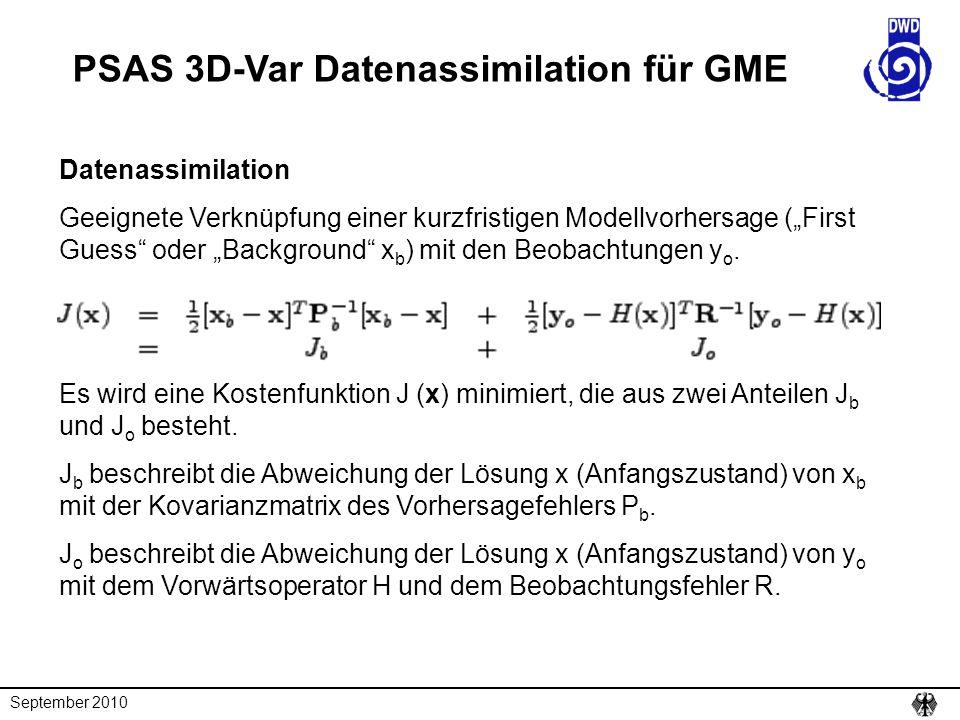 """September 2010 PSAS 3D-Var Datenassimilation für GME Datenassimilation Geeignete Verknüpfung einer kurzfristigen Modellvorhersage (""""First Guess"""" oder"""