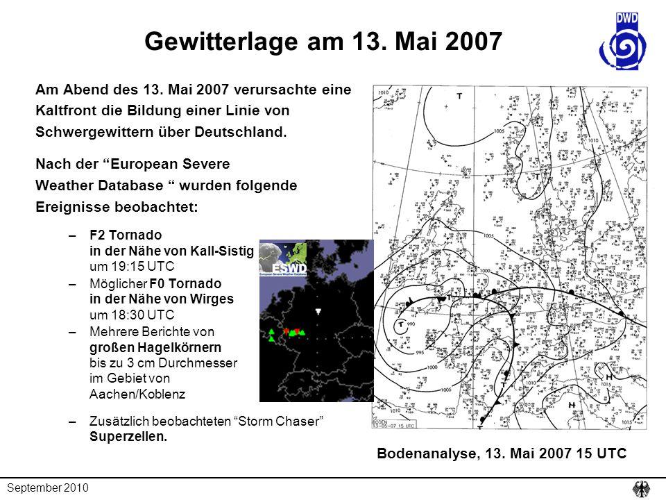 September 2010 Gewitterlage am 13. Mai 2007 Am Abend des 13. Mai 2007 verursachte eine Kaltfront die Bildung einer Linie von Schwergewittern über Deut