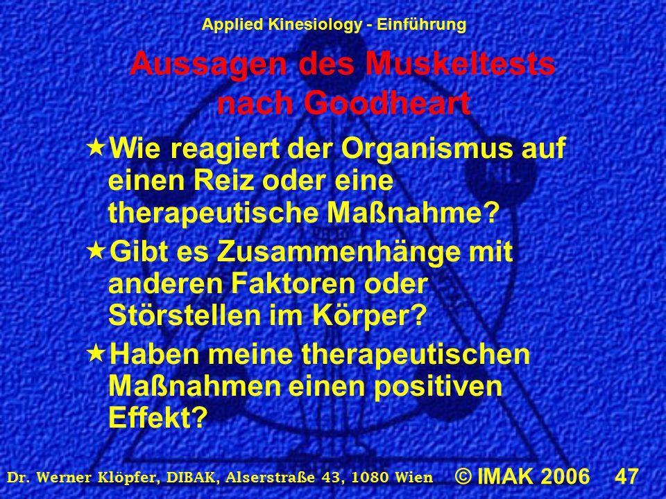 Applied Kinesiology - Einführung © IMAK 2006 47 Dr.