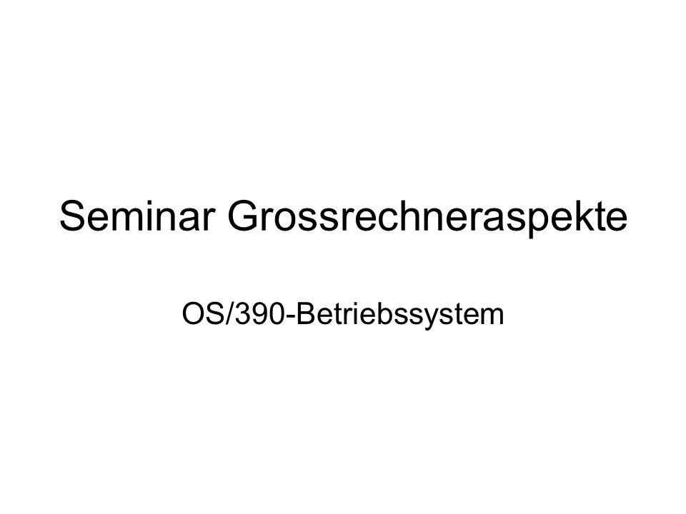 Seminar Grossrechneraspekte OS/390-Betriebssystem