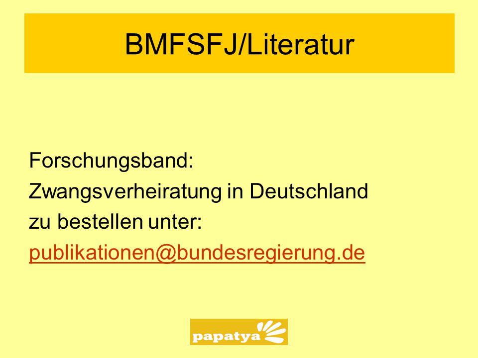 BMFSFJ/Literatur Forschungsband: Zwangsverheiratung in Deutschland zu bestellen unter: publikationen@bundesregierung.de