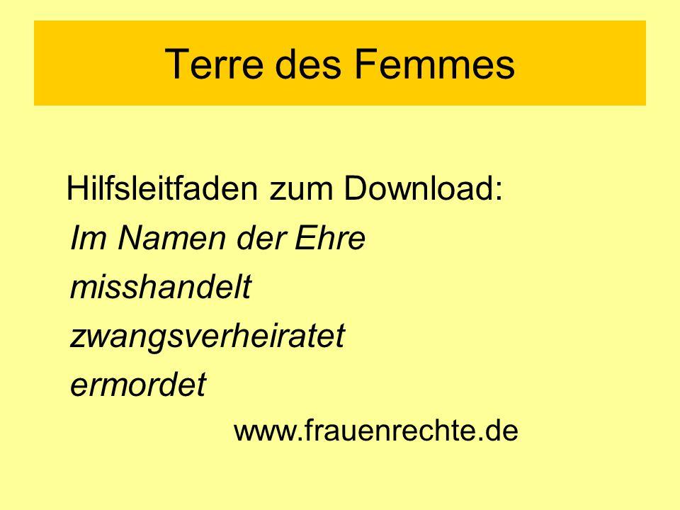 Terre des Femmes Hilfsleitfaden zum Download: Im Namen der Ehre misshandelt zwangsverheiratet ermordet www.frauenrechte.de