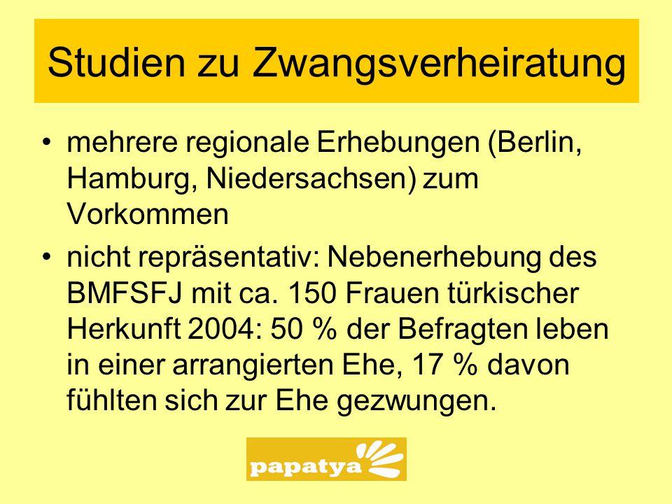 Studien zu Zwangsverheiratung mehrere regionale Erhebungen (Berlin, Hamburg, Niedersachsen) zum Vorkommen nicht repräsentativ: Nebenerhebung des BMFSFJ mit ca.