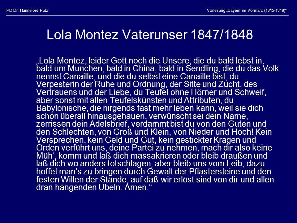 """PD Dr. Hannelore PutzVorlesung """"Bayern im Vormärz (1815-1848)"""" Lola Montez Vaterunser 1847/1848 """"Lola Montez, leider Gott noch die Unsere, die du bald"""