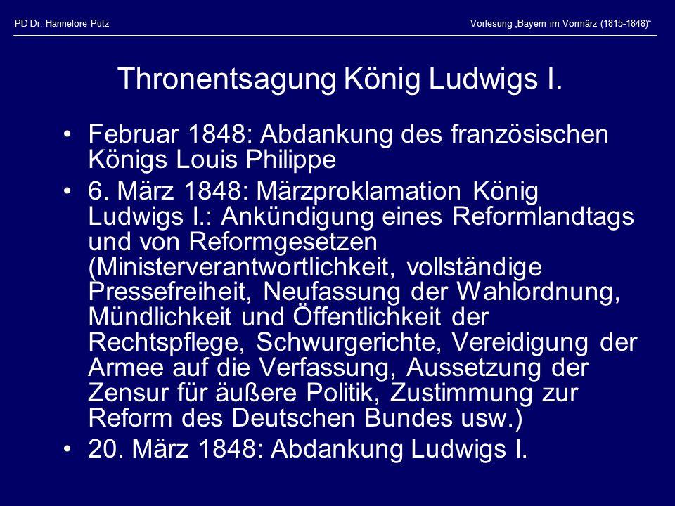 """PD Dr. Hannelore PutzVorlesung """"Bayern im Vormärz (1815-1848)"""" Thronentsagung König Ludwigs I. Februar 1848: Abdankung des französischen Königs Louis"""