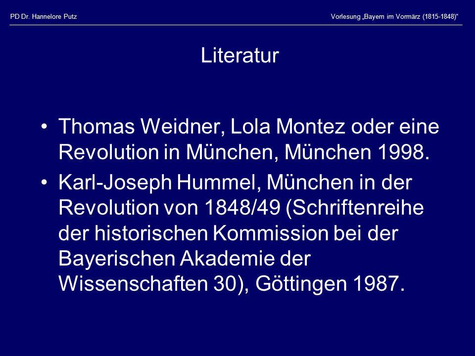 """PD Dr. Hannelore PutzVorlesung """"Bayern im Vormärz (1815-1848)"""" Literatur Thomas Weidner, Lola Montez oder eine Revolution in München, München 1998. Ka"""