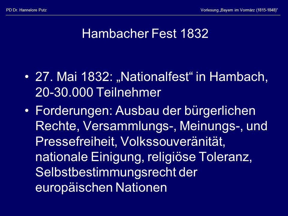 """PD Dr. Hannelore PutzVorlesung """"Bayern im Vormärz (1815-1848)"""" Hambacher Fest 1832 27. Mai 1832: """"Nationalfest"""" in Hambach, 20-30.000 Teilnehmer Forde"""