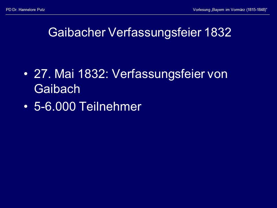 """PD Dr. Hannelore PutzVorlesung """"Bayern im Vormärz (1815-1848)"""" Gaibacher Verfassungsfeier 1832 27. Mai 1832: Verfassungsfeier von Gaibach 5-6.000 Teil"""