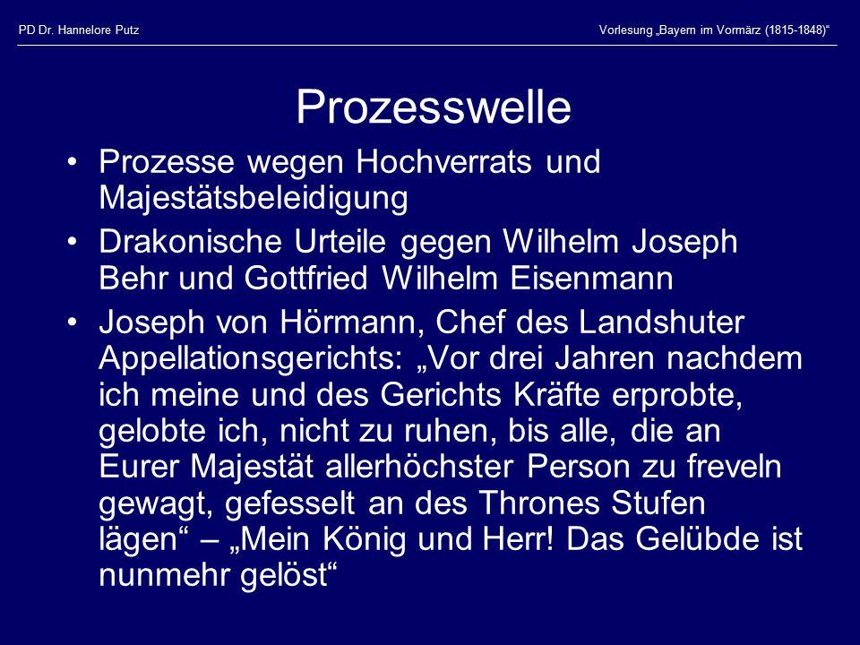 """PD Dr. Hannelore PutzVorlesung """"Bayern im Vormärz (1815-1848)"""" Prozesswelle Prozesse wegen Hochverrats und Majestätsbeleidigung Drakonische Urteile ge"""