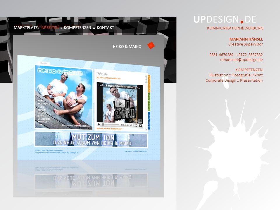 UPDESIGN DE KOMMUNIKATION & WERBUNG MARIANN HÄNSEL Creative Supervisor 0351 4670280 :: 0172 3537332 mhaensel@updesign.de KOMPETENZEN Illustration :: Fotografie :: Print Corporate Design :: Präsentation ARBEITEN – WEBDESIGN UND CMS MARKTPLATZ :: ARBEITEN :: KOMPETENZEN :: KONTAKT BILDUNGSLANDSCHAFT SÄCHSISCHE SCHWEIZ