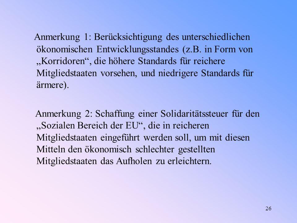 26 Anmerkung 1: Berücksichtigung des unterschiedlichen ökonomischen Entwicklungsstandes (z.B.