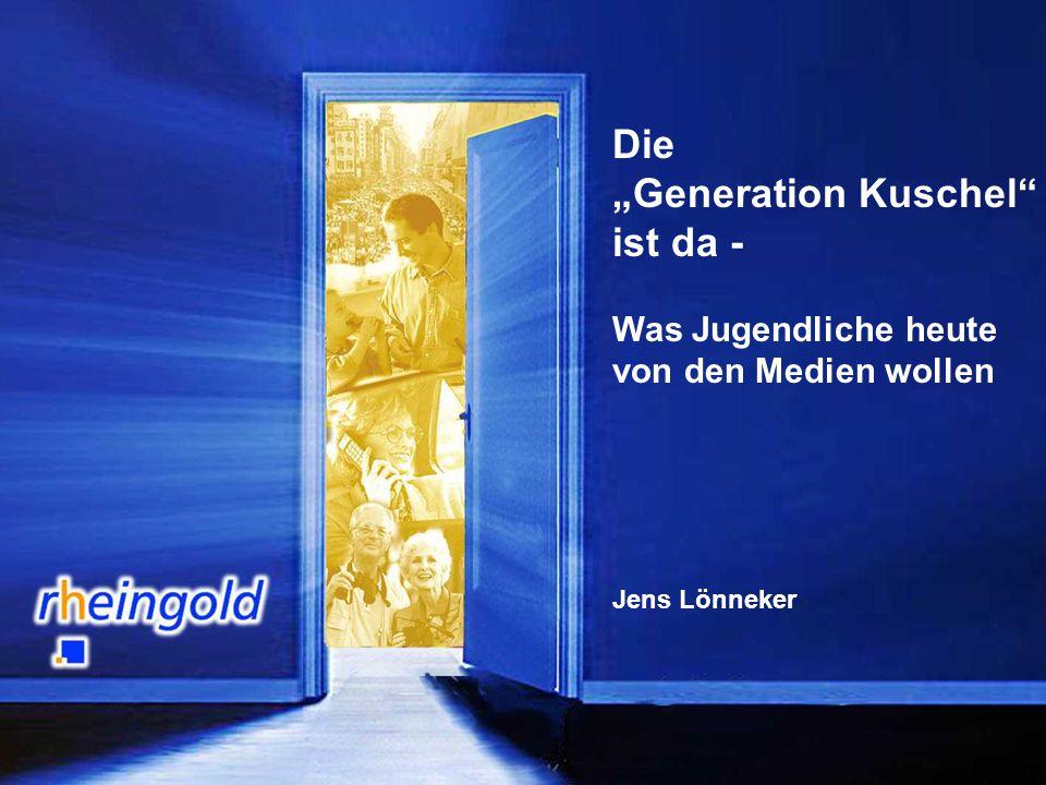 """1 Die """"Generation Kuschel"""" ist da - Was Jugendliche heute von den Medien wollen Jens Lönneker"""