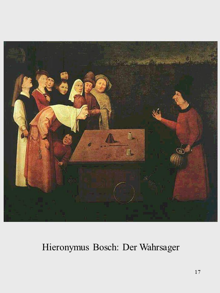 17 Hieronymus Bosch: Der Wahrsager