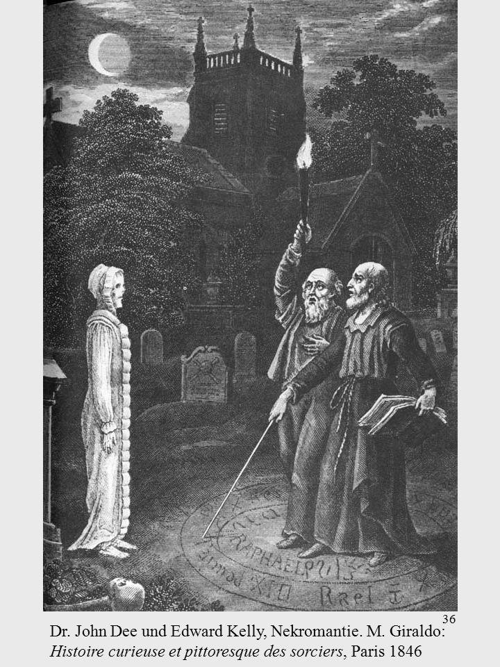 36 Dr.John Dee und Edward Kelly, Nekromantie. M.
