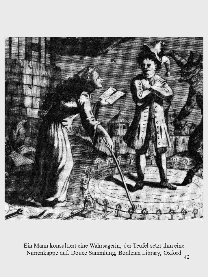 42 Ein Mann konsultiert eine Wahrsagerin, der Teufel setzt ihm eine Narrenkappe auf.
