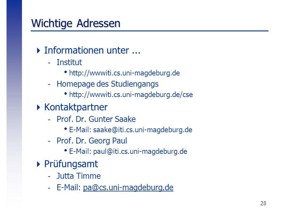 28 Wichtige Adressen  Informationen unter... -Institut  http://wwwiti.cs.uni-magdeburg.de -Homepage des Studiengangs  http://wwwiti.cs.uni-magdebur
