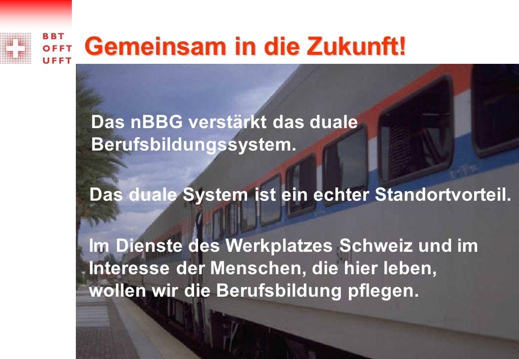 Das nBBG verstärkt das duale Berufsbildungssystem. Das duale System ist ein echter Standortvorteil. Im Dienste des Werkplatzes Schweiz und im Interess