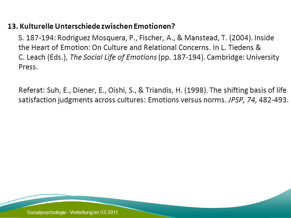 Sozialpsychologie - Vertiefung im SS 2011 13. Kulturelle Unterschiede zwischen Emotionen? S. 187-194: Rodriguez Mosquera, P., Fischer, A., & Manstead,