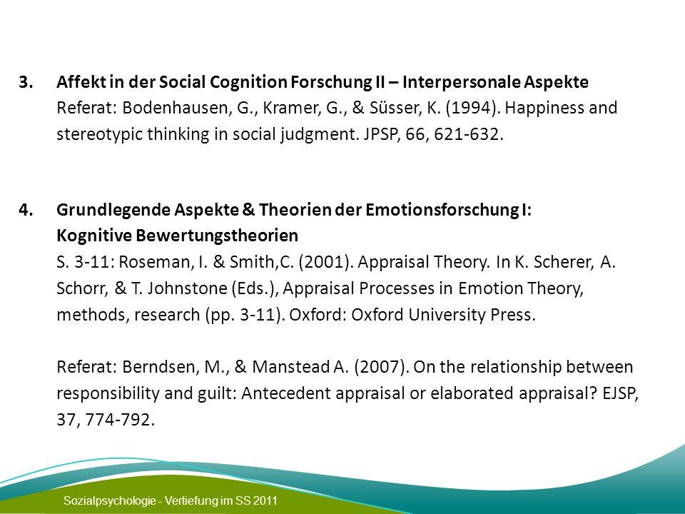 Sozialpsychologie - Vertiefung im SS 2011 3. Affekt in der Social Cognition Forschung II – Interpersonale Aspekte Referat: Bodenhausen, G., Kramer, G.
