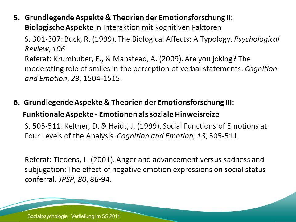 Sozialpsychologie - Vertiefung im SS 2011 5. Grundlegende Aspekte & Theorien der Emotionsforschung II: Biologische Aspekte in Interaktion mit kognitiv