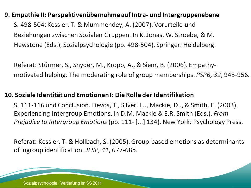 Sozialpsychologie - Vertiefung im SS 2011 9. Empathie II: Perspektivenübernahme auf Intra- und Intergruppenebene S. 498-504: Kessler, T. & Mummendey,