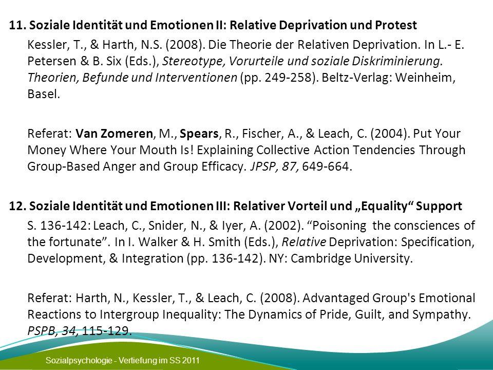Sozialpsychologie - Vertiefung im SS 2011 11. Soziale Identität und Emotionen II: Relative Deprivation und Protest Kessler, T., & Harth, N.S. (2008).