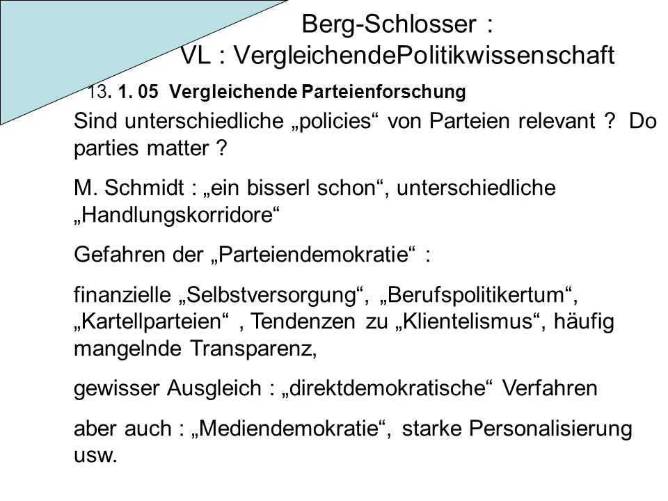 """Berg-Schlosser : VL : VergleichendePolitikwissenschaft 13. 1. 05 Vergleichende Parteienforschung Sind unterschiedliche """"policies"""" von Parteien relevan"""