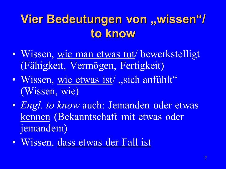 8 Propositionales Wissen = Wissen, dass (etwas der Fall ist) Gegenstände propositionalen Wissens: Propositionen, Sachverhalte, Tatsachen Frage: Lassen sich sämtliche anderen Formen des Wissens auf propositionales Wissen reduzieren?