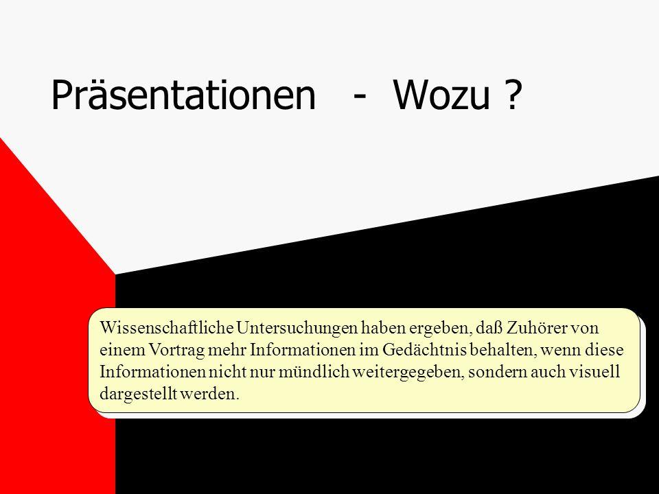 Präsentationen - Wozu .