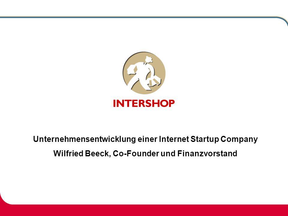 Unternehmensentwicklung einer Internet Startup Company Wilfried Beeck, Co-Founder und Finanzvorstand