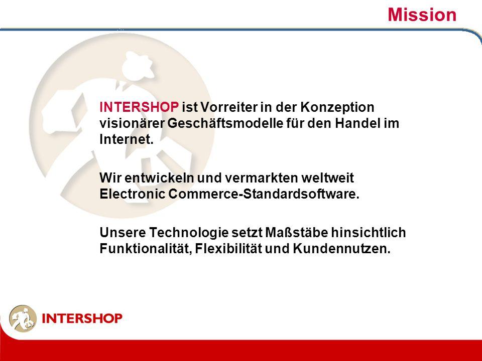 Mission INTERSHOP ist Vorreiter in der Konzeption visionärer Geschäftsmodelle für den Handel im Internet. Wir entwickeln und vermarkten weltweit Elect