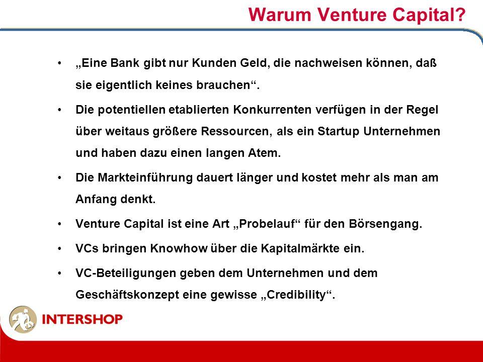 """Warum Venture Capital? """"Eine Bank gibt nur Kunden Geld, die nachweisen können, daß sie eigentlich keines brauchen"""". Die potentiellen etablierten Konku"""