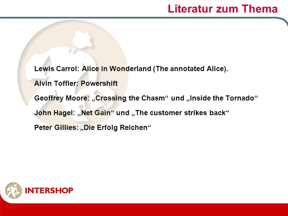 "Literatur zum Thema Lewis Carrol: Alice in Wonderland (The annotated Alice). Alvin Toffler: Powershift Geoffrey Moore: ""Crossing the Chasm"" und ""Insid"