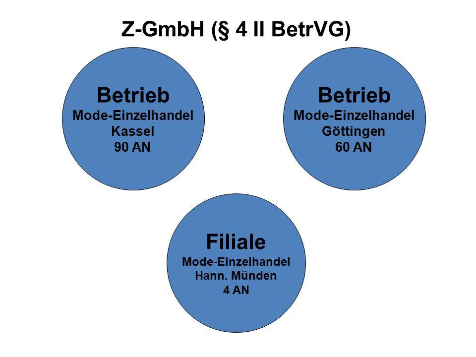 Z-GmbH (§ 4 II BetrVG) Betrieb Mode-Einzelhandel Kassel 90 AN Filiale Mode-Einzelhandel Hann.