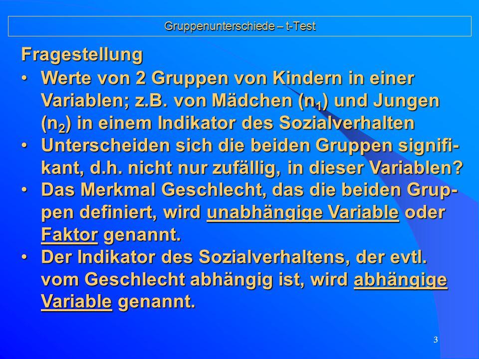 3 Gruppenunterschiede – t-Test Fragestellung Werte von 2 Gruppen von Kindern in einer Variablen; z.B.