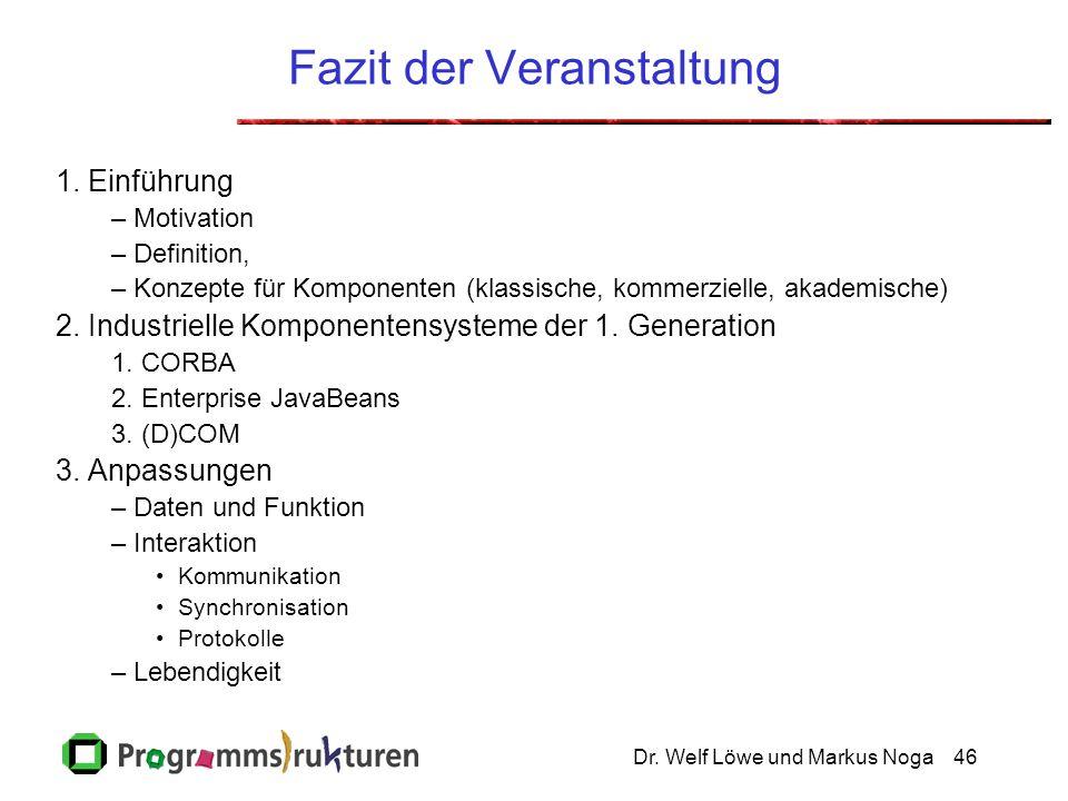 Dr. Welf Löwe und Markus Noga46 Fazit der Veranstaltung 1.
