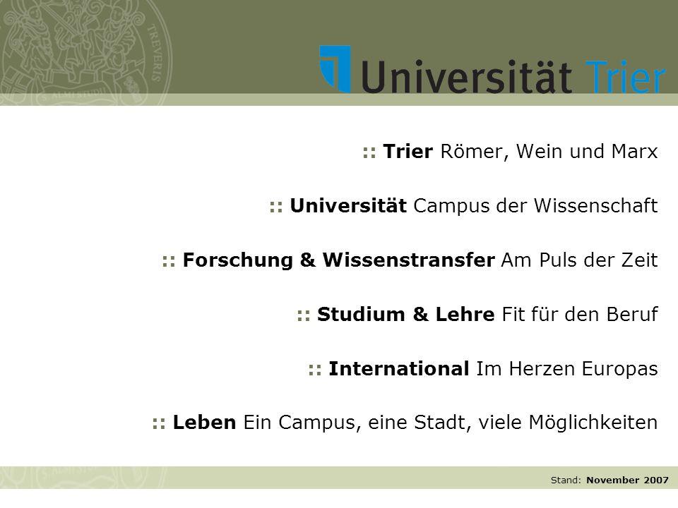 :: Trier Römer, Wein und Marx :: Universität Campus der Wissenschaft :: Forschung & Wissenstransfer Am Puls der Zeit :: Studium & Lehre Fit für den Be