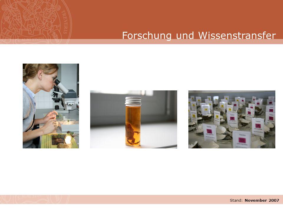 Stand: November 2007 Forschung und Wissenstransfer