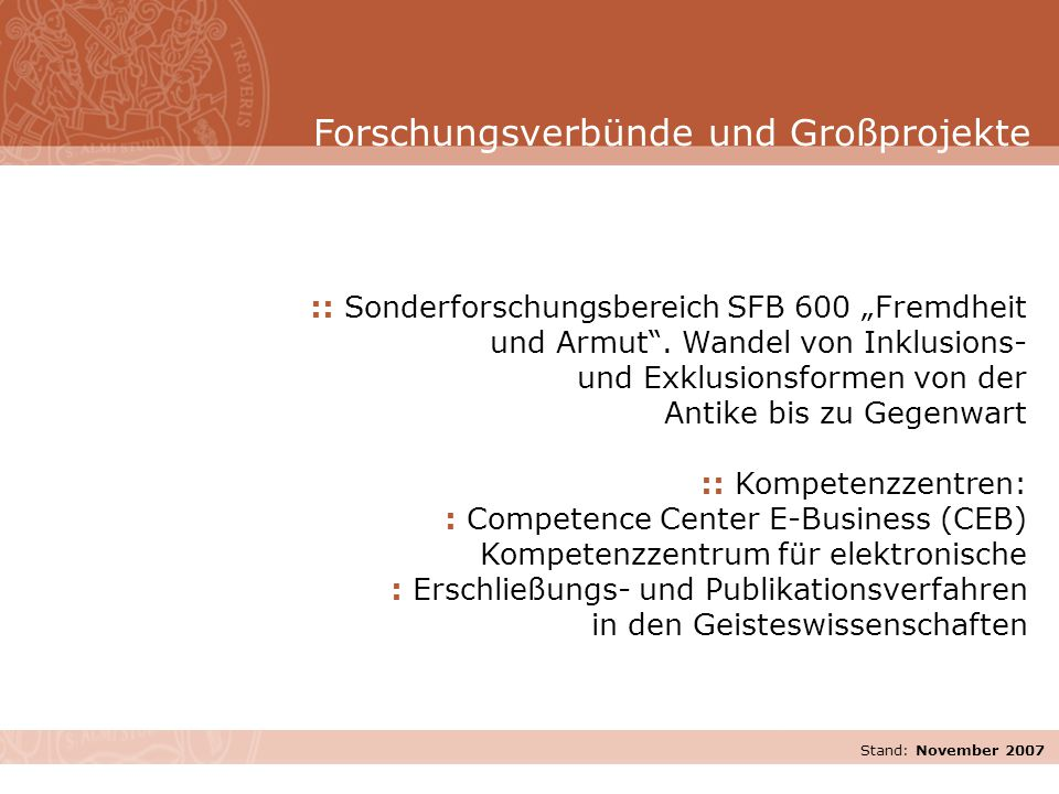 """Stand: November 2007 :: Sonderforschungsbereich SFB 600 """"Fremdheit und Armut"""". Wandel von Inklusions- und Exklusionsformen von der Antike bis zu Gegen"""